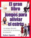 EL GRAN LIBRO DE LOS JUEGOS PARA: Robert Epstein