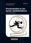 PRODUCTIVIDAD EN LAS TAREAS ADMINISTRATIVAS: ¿Por qué: CRUELLES RUIZ, JOSÉ
