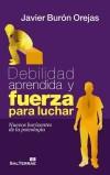 Debilidad aprendida y fuerza para luchar: Javier Burón Orejas