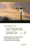 Celebrar la Setmana Santa Any B. Celebracions: Roca, Josep
