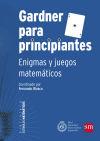Gardner para principiantes: enigmas y juegos matemáticos: Fernando Blasco Contreras;