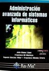 Administración avanzada de sistemas informáticos: Gómez López, Julio;