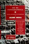 De re typographica. Nueve estudios en homenaje: Infantes, Víctor (ed.