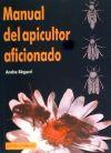 Manual del apicultor aficionado: André Regar