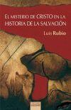 El misterio de Cristo en la historia: Luis Rubio Morán