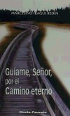 GUIAME SEÑOR, POR EL CAMINO ETERNO: IRAGUI REDIN,MARCELINO