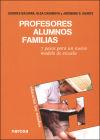PROFESORES, ALUMNOS, FAMILIAS. 7 pasos para un: Bazarra, Lourdes; Casanova,