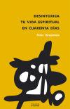 Desintoxica tu vida espiritual en cuarenta días: Graystone, Peter; Molina