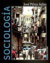 Sociología : comprender la humanidad en el: Pérez Adán, José