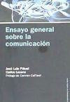ENSAYO GENERAL SOBRE LA COMUNICACION: José Luis Piñuel