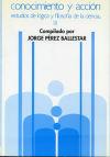 Conocimiento y acción : estudios de lógica: Pérez Ballestar, Jorge