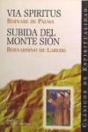 Vía spiritus ; Subida del monte Sión: Palma, Bernabé de;