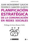 Planificación estratégica de la comunicación en redes sociales: Monserrat Gauchi, Juan; Sabater ...