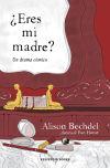 Eres mi madre?: Bechdel, Alison