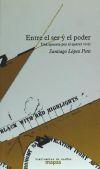 Entre el ser y el poder : López Petit, Santiago