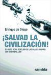Salvad la civilización!: Enrique De Diego