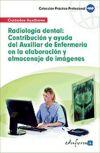 Radiología Dental: Contribución y ayuda del Auxiliar: VV.AA.