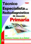 TÉCNICO ESPECIALISTA EN RADIODIAGNÓSTICO DE ATENCIÓN PRIMARIA: Ed. MAD