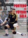 9788479027810  Técnica Individual Del Portero de Fútbol Sala ... a15849f253c8c