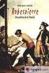 Robespierre : una política de la filosofía: Labica, Georges
