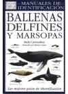 Ballenas, delfines y marsopas: una guía visual: Carwardine, Mark