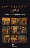 La vida pública de Jesús: Ana Catalina Emmerich