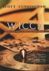 Wicca. Una guía para la práctica individual: Scott Cunningham ;