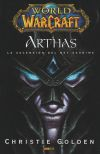 WORLD OF WARCRAFT. ARTHAS. LA ASCENSION DEL REY EXANIME