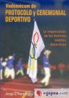 VADEMÉCUM DE PROTOCOLO Y CEREMONIAL DEPORTIVO.: Jorge J. Fernández