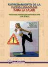 Entrenamiento de la flexibilidad/Adm para la salud: VV.AA.
