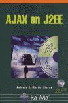 AJAX EN J2EE. INCLUYE CD-ROM.: MARTIN SIERRA, ANTONIO