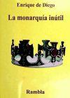 La monarquia inútil : 23-F: el golpe: Diego, Enrique de