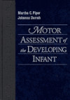 Motor Assessment of the Developing Infant: Piper, Martha C.;
