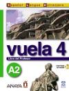 Vuela 4 Libro del Profesor A2: M.ª Ángeles Álvarez