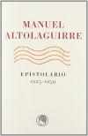 Manuel Altolaguirre.Epistolario, 1925 - 1959: ALTOLAGUIRRE, MANUEL