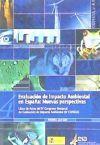 Evaluación del impacto ambiental en España: Nuevas perspectivas: Asociaci�n Espa�ola ...