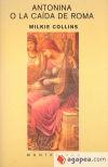 ANTONINA O LA CAIDA DE ROMA: Wilkie Collins