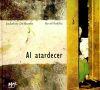 AL ATARDECER: DE BARROS,JACKELINE/PADILLA,DAVID