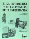ETICA INFORMATICA Y CIENCIAS DE INFORMACION: Douglas Adeney; John Weckert