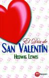 EL DÍA DE SAN VALENTÍN (2ª EDICIÓN): Hedwig Lewis