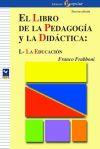 El libro de la pedagogía y la: Frabboni, Franco .