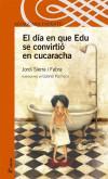 EL DIA EN QUE EDU SE CONVIRTIO EN CUCARACHA: Sierra i Fabra, Jordi (1947- )