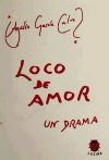 LOCO DE AMOR. UN DRAMA: GARCIA CALVO,AGUSTIN