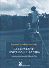 CONSTANTE UNIVERSAL DE LA VIDA, LA: ALEXANDER, FREDERICK MATTHIAS
