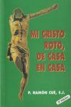 MI CRISTO ROTO DE CASA EN CASA: CUE,RAMON