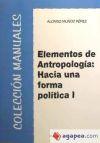 ELEMENTOS DE ANTROPOLOGIA: HACIA UNA FORMA POLITICA I: ALONSO MUÑOZ PEREZ