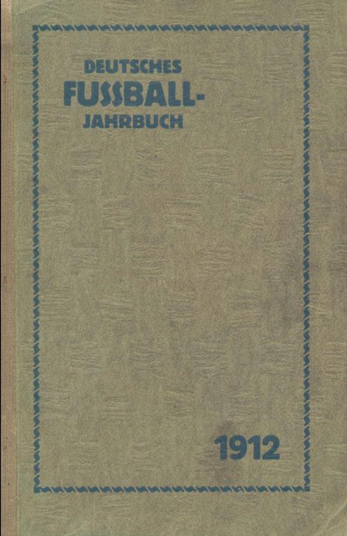 Deutsches Fußball - Jahrbuch 1912. 9.Jahrgang: DFB 1912