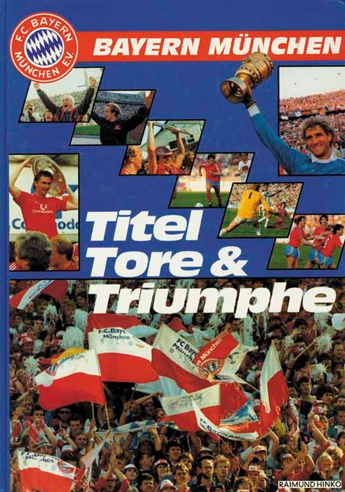 Tore und Triumphe Hardcover 2 Bayern München Titel Auflage