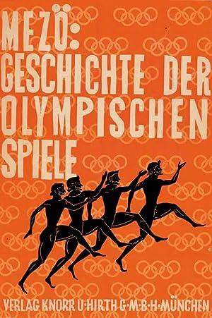 Geschichte der Olympischen Spiele. Preisgekröntes Werk des literaischen Wettbewerbes bei den ...