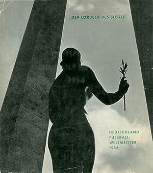 Der Lorbeer des Sieges. Deutschland Fußball-Weltmeister 1954. Hrsg. vom DFB.: Esser, August H...